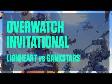 Valiance - Overwatch Invitational - Lionheart vs Gankstars