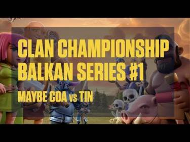 Clash Royale - Clan Championship Balkan Series #1 - Semi Finals - Maybe Coa vs Tin