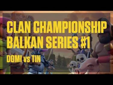 Clash Royale - Clan Championship Balkan Series #1 - Grand Finals - Domi vs Tin