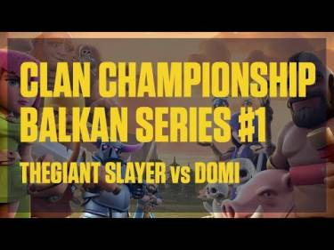 Clash Royale - Clan Championship Balkan Series #1 - Quarter Finals - TheGiant Slayer vs Domi