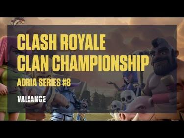 Valiance - Clash Royale - Clan Championship Adria Series #8